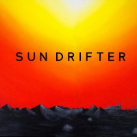 Sun Drifter-Not Coming Back