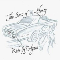 The Sons Of Liberty-Ride Off Again