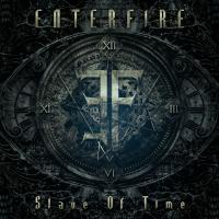 Enterfire-Slave Of Time