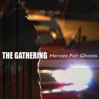 The Gathering - Heroes For Ghosts mp3