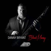 Danny Bryant-Blood Money