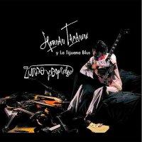 Hernan Tamanini & La Tijuana Blus-Zurdo y Desprolijo