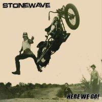 Stonewave-Here We Go!