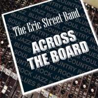 The Eric Street Band-Across the Board