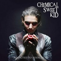 Chemical Sweet Kid-Addicted To Addiction