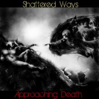 Shattered Ways-Approaching Death