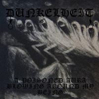 Dunkelheit-A Poisoned Aura Blowing Around My Being