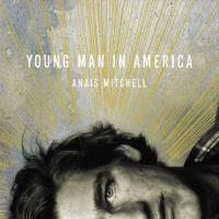 Anais Mitchell-Young Man in America