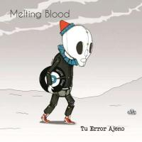 Melting Blood-Tu Error Ajeno