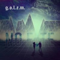 G.O.L.E.M.-No Fate