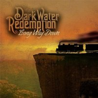 Darkwater Redemption-Long Way Down