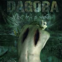 Dagoba-What Hell Is About
