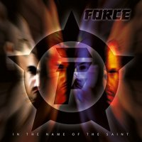 Force-In The Name Of The Saint