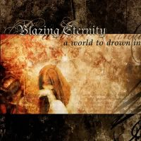 Blazing Eternity-A World To Drown In