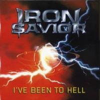 Iron Savior-I\'ve Been To Hell