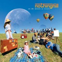 Nothing Hill-On The Moon At Noon