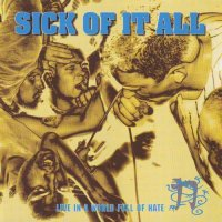 Sick Of It All-Live in a world full of hate