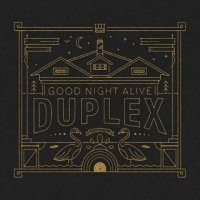 Good Night Alive-Duplex