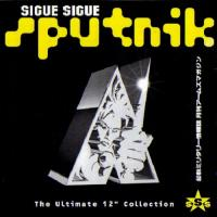 Sigue Sigue Sputnik-The Ultimate 12\'\' Collection