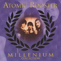 Atomic Rooster-Millenium Collection