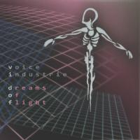 Voice Industrie-Dreams Of Flight
