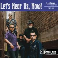 The Spectaculars-Let\'s Hear Us, Now!