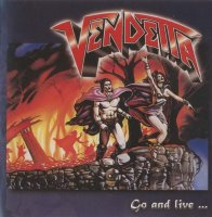 Vendetta-Go And Live ... Stay And Die (Remastered 2007)