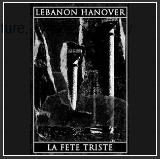 Lebanon Hanover-Lebanon Hanover + La Fete Triste - Split