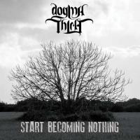 Dogmathica-Start Becoming Nothing
