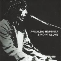 Arnaldo Baptista-Singin\' Alone