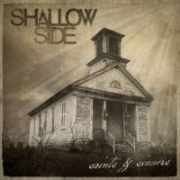 Shallow Side-Saints & Sinners