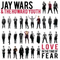 Jay Wars & the Howard Youth-Love in the Time of Fear