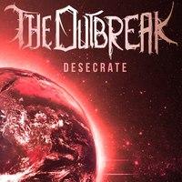 The Outbreak-Desecrate