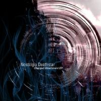 Nostalgia Deathstar-Charged Attachment Extended Play (Maxi-Single)
