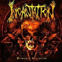 Incantation-Primordial Domination