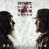 More Human Than Human-Re-Evolution