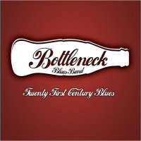 Bottleneck Blues Band-Twenty First Century Blues