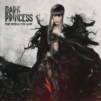 Dark Princess-The World I\'ve Lost