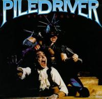 Piledriver-Stay Ugly