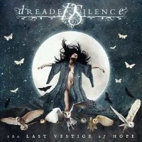 Dreaded Silence-The Last Vestige Of Hope
