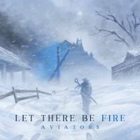 Aviators-Let There Be Fire