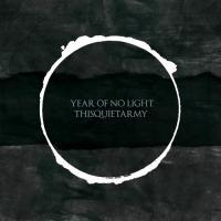 Year Of No Light / Thisquietarmy-Split