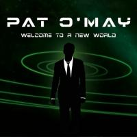 Pat O'May-Welcome to a New World
