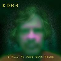 KDB3-I Fill My Days With Noise