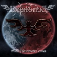 Existence-When Tomorrow Comes