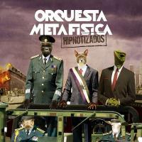 Orquesta Metafisica-Hipnotizados