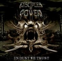 Disciples of Power-In Dust We Trust