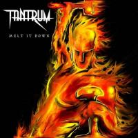 Tantrum-Melt It Down