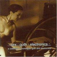 VA-.:.Sex.:.Goth.:.Electronics.:. - A Collection Of Norwegian Goth And Electronics (2CD)