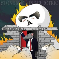 Stone Machine Electric-Sollicitus Es Veritatem